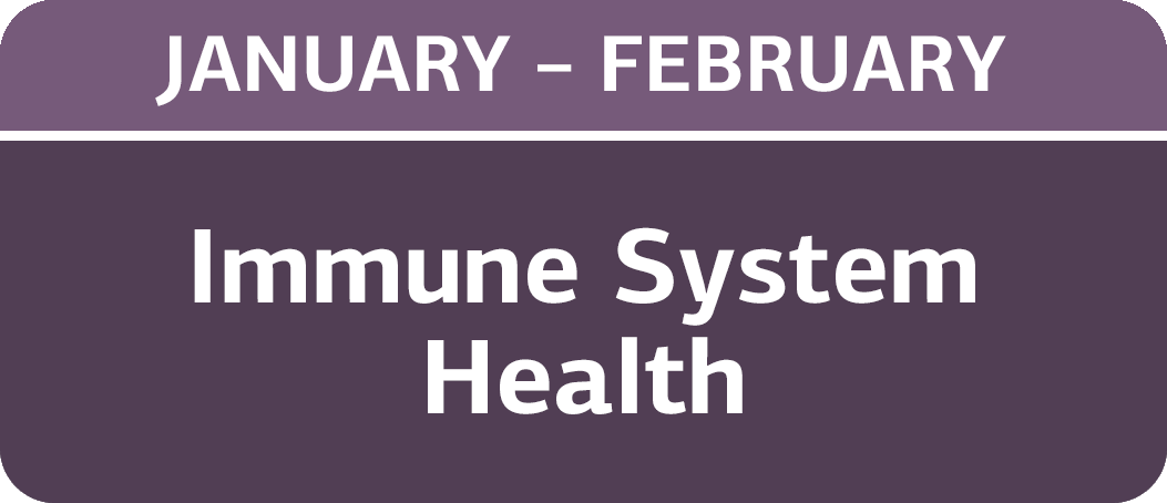 January/February - Immune System Health